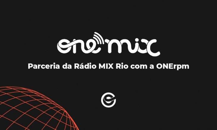 ONErpm e Rádio Mix Rio firmam parceria e lançam o programa ONEMIX